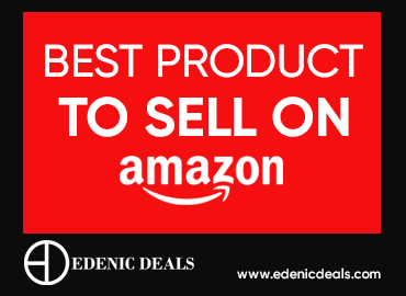 CHOOSING THE BEST PRODUCT TO SELL ON AMAZON